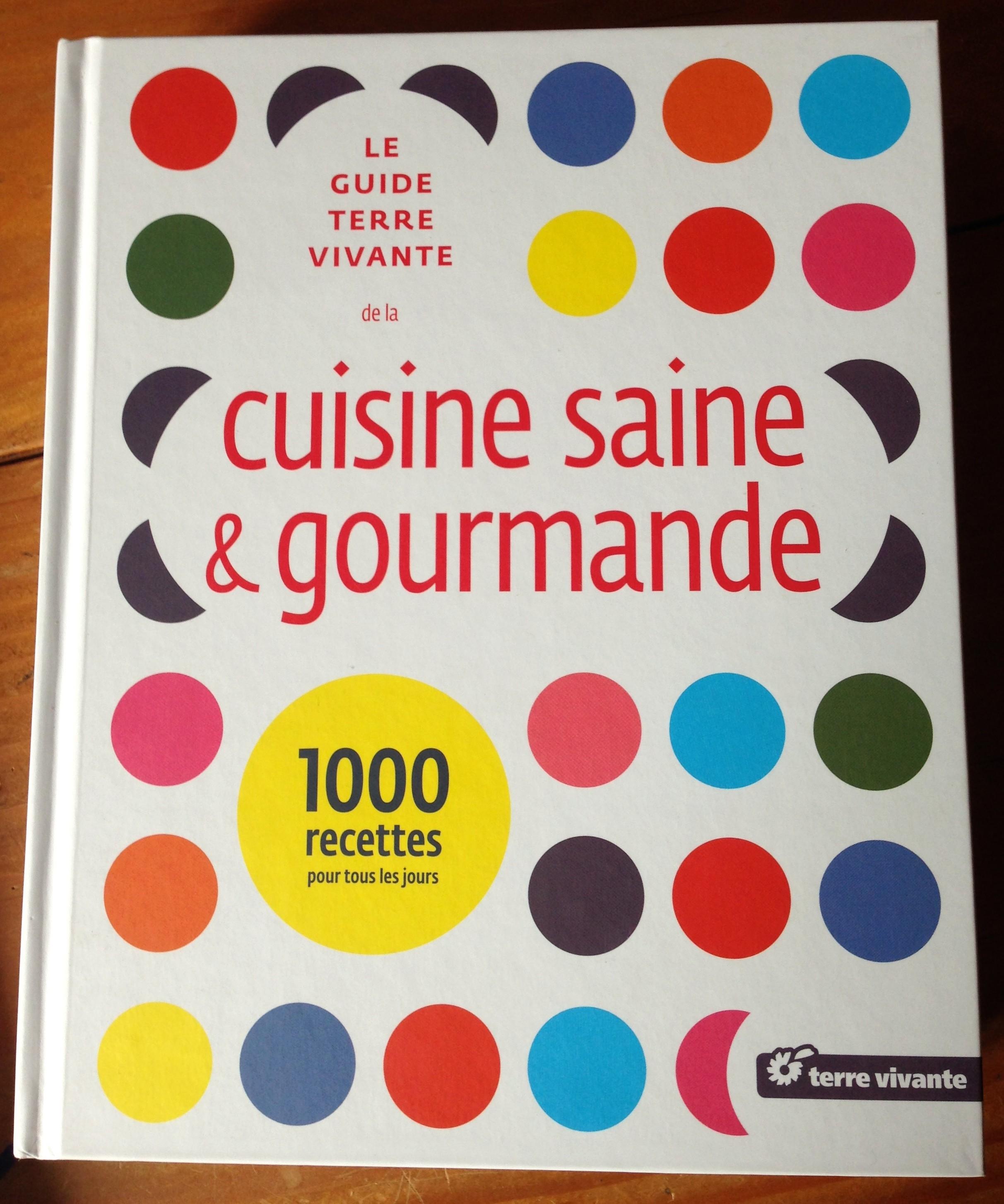 Cuisine saine et gourmande aux ditions terre vivante - Livre cuisine saine ...