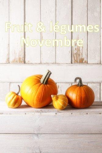 fruits et l gumes de novembre recettes id es menus imprimer. Black Bedroom Furniture Sets. Home Design Ideas