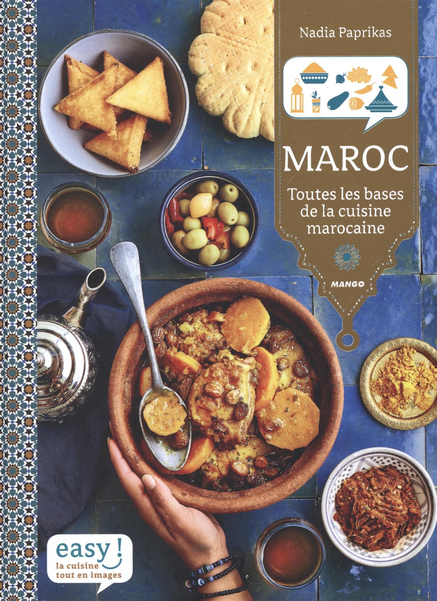 Easy Maroc - Nadia Paprikas - Un livre de recettes fait avec le coeur