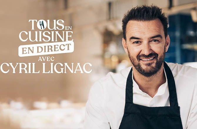 Retrouvez les recettes de Cyril Lignac « Tous en cuisine » !